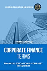Corporate Finance Terms - Financial Education Is Your Best Investment (Financial IQ Series Book 5) Kindle Edition
