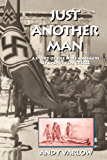 Just Another Man: A Story of the Nazi Massacre of Kalavryta, Greece
