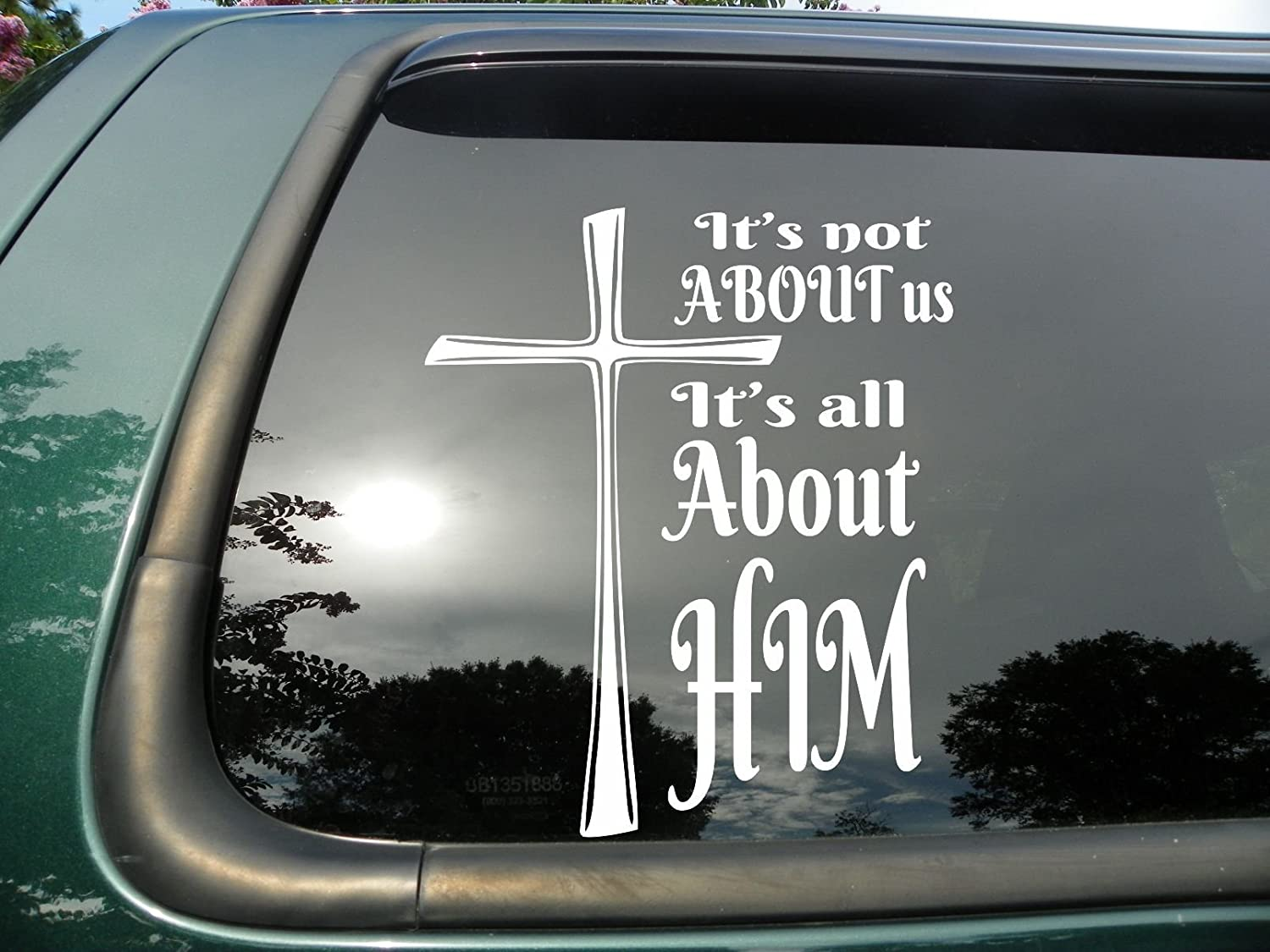 Amazoncom Its All About Him Die Cut Christian Vinyl Window - Vinyl window clings for cars