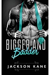 Bigger and Badder: A Billionaire Romance Paperback