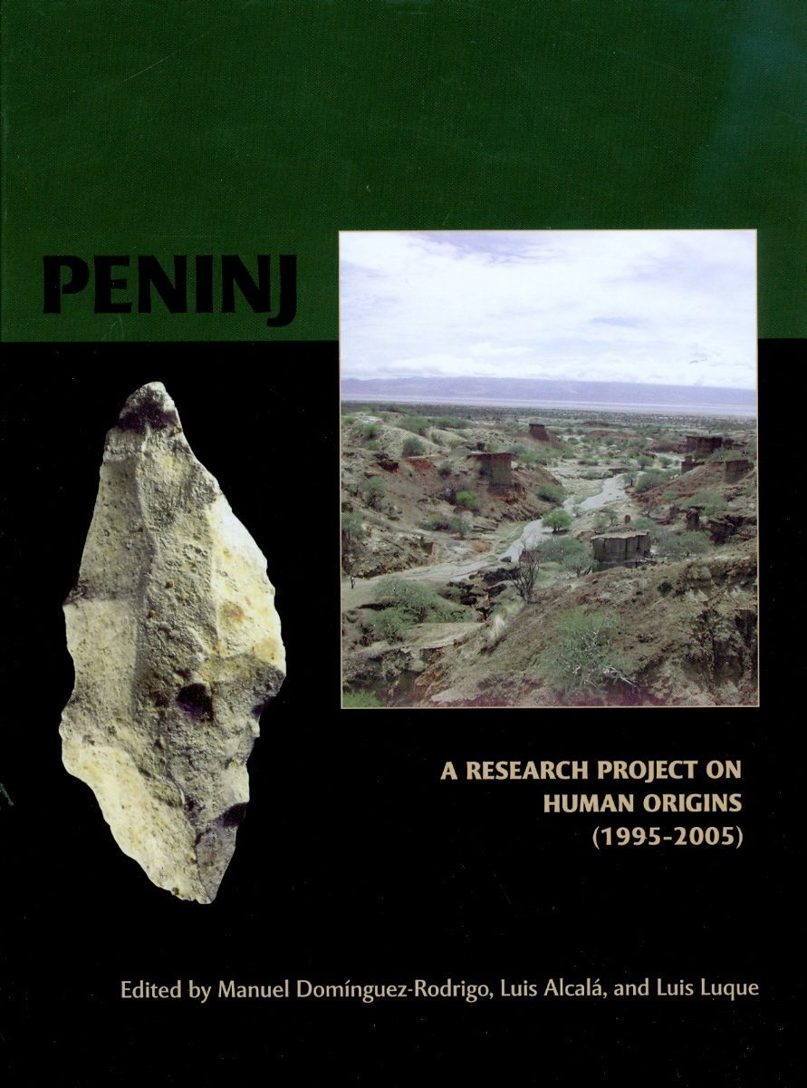 Peninj: A Research Project on Human Origins (1995-2005) (American School of Prehistoric Research Monograph)
