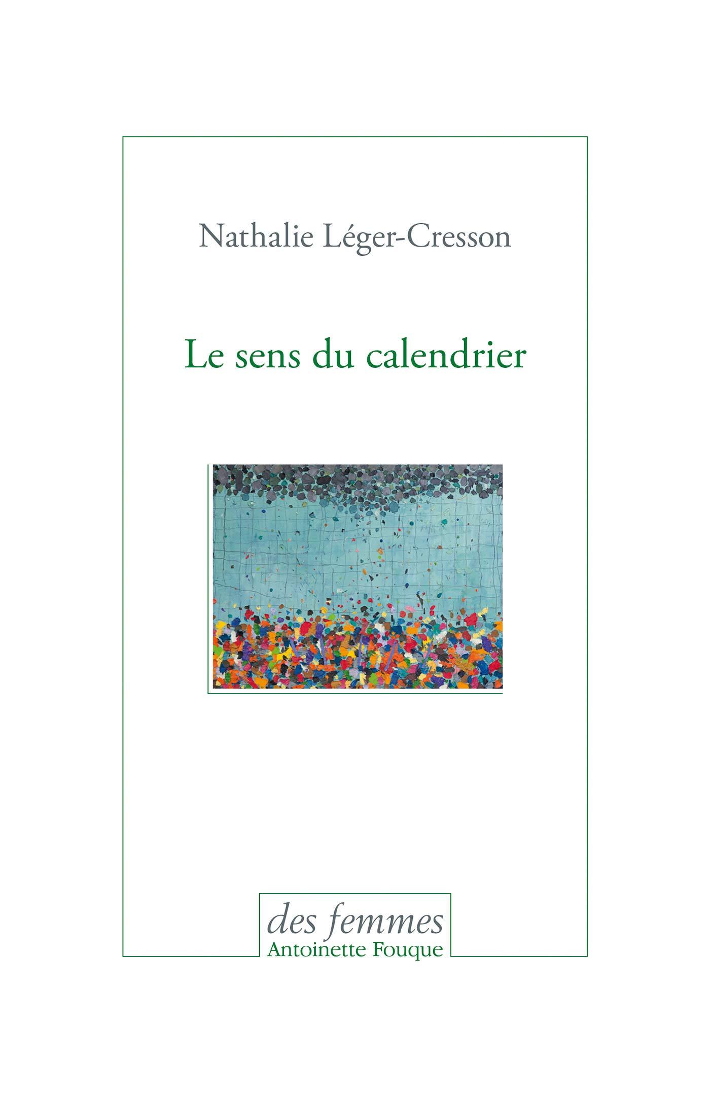 Amazon.fr - Le sens du calendrier - Léger-Cresson, Nathalie - Livres