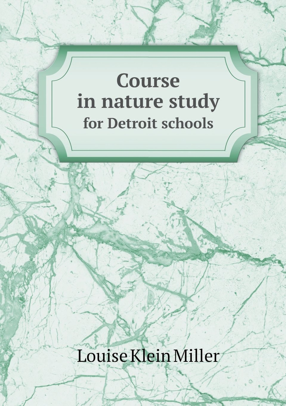 Course in Nature Study for Detroit Schools PDF
