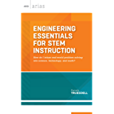 Engineering Essentials for STEM Instruction: How do I infuse real-world problem solving into science, technology, and…