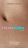 TREMAROMA: l'estate più lunga della mia vita