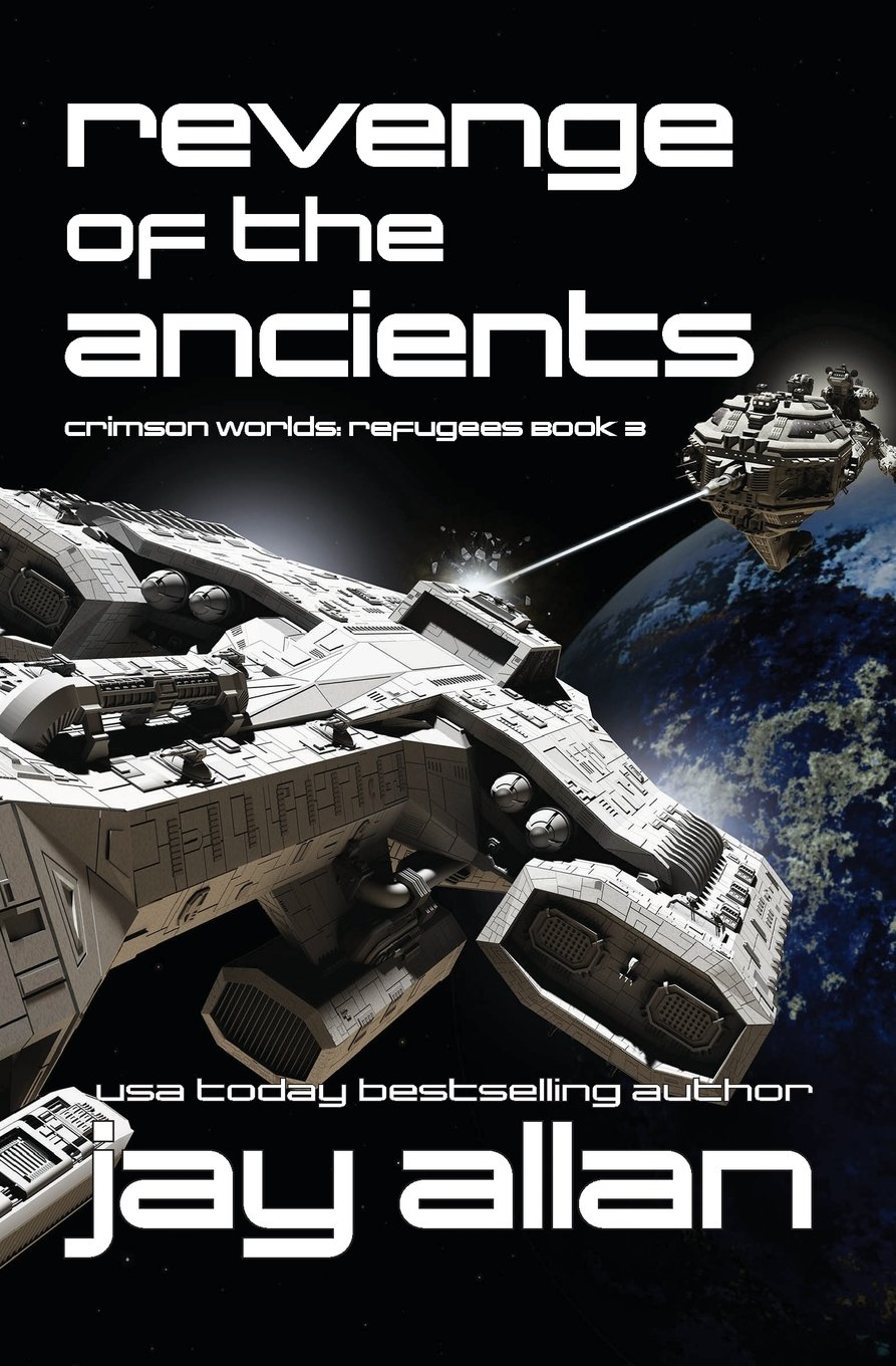 Revenge of the Ancients: Crimson Worlds Refugees III (Volume 3) PDF