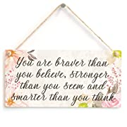 Meijiafei You are Braver Than You Believe, Stronger Than You Seem and Smarter Than You Think - Motivational Gift Sign 10 x5