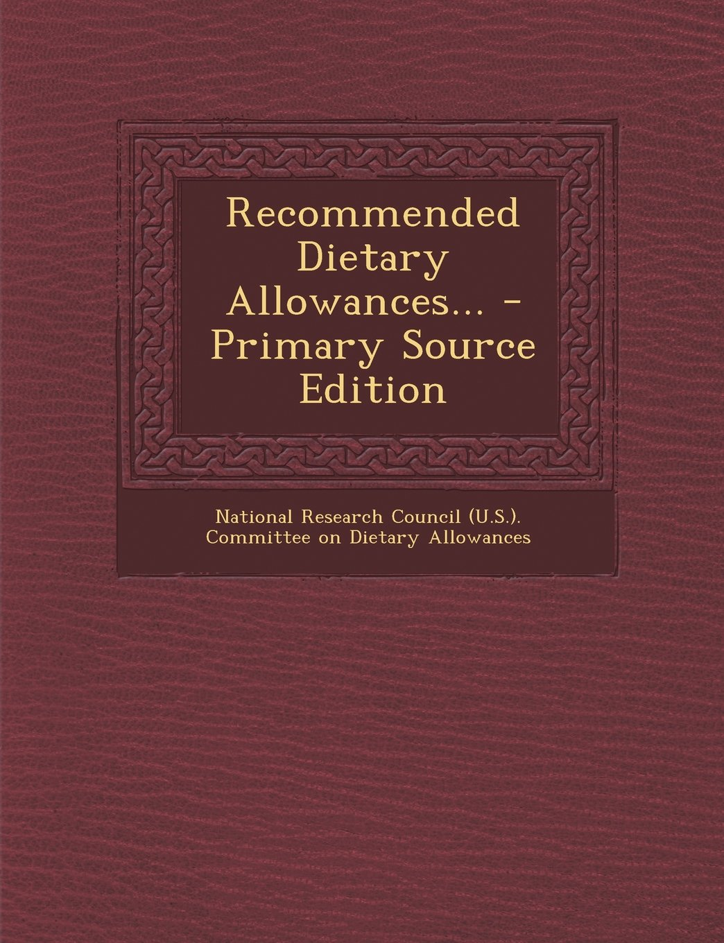 Recommended Dietary Allowances... - Primary Source Edition PDF