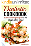 Diabetic Cookbook: 50 Empowering Recipes for the Diabetes Diet