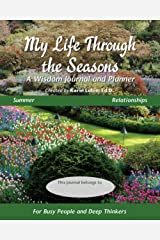 My Life Through the Seasons, A Wisdom Journal and Planner: Summer - Relationships (Seasonal Wisdom Journal) Paperback