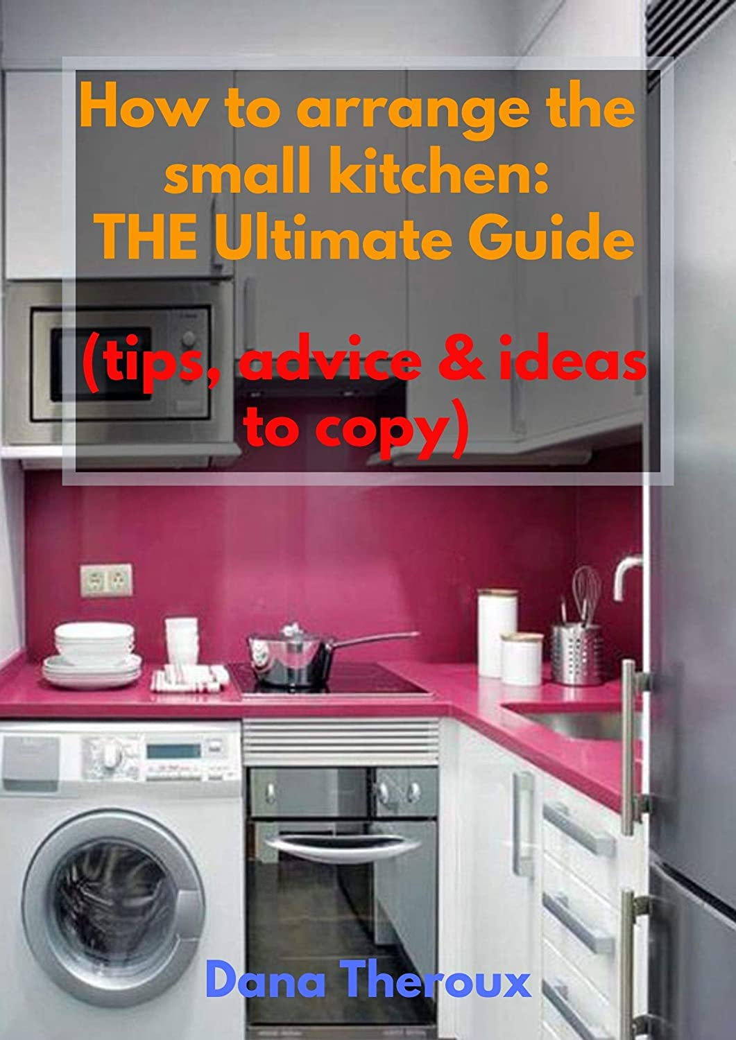 How to arrange the small kitchen: THE Ultimate Guide (Tips ... Ideas To Arrange Kitchen on ideas to organize kitchen, ideas to clean kitchen, ideas to paint kitchen,