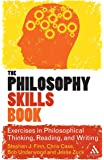 The Philosophy Skills Book: Exercises in Philosophical Thinking, Reading, and Writing (Deleuze Encounters)