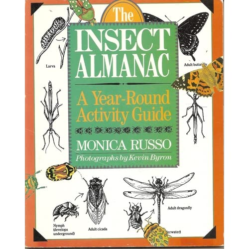 The Insect Almanac: A Year-Round Activity Guide Monica Russo and Kevin Bryon