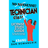 No Nonsense Technician Class License Study Guide: for tests given between July 2018 and June 2022