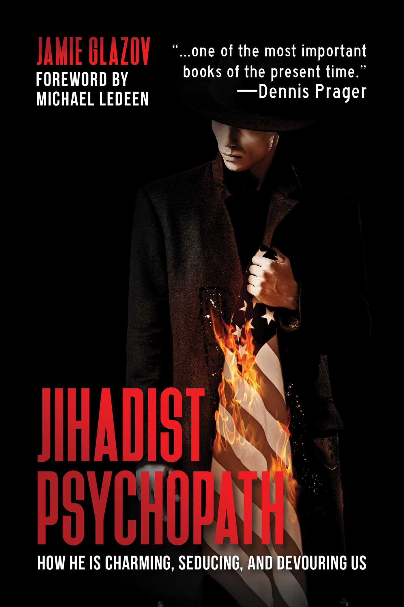 Jihadist Psychopath: How He Is Charming, Seducing, and Devouring Us: Jamie  Glazov: 9781642930078: Amazon.com: Books