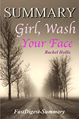 Summary: Girl, Wash Your Face by Rachel Hollis - Stop Believing the Lies About Who You Are so You Can Become Who You Were Meant to Be (Girl, Wash Your ... Lies About Who You Are  - A Summary Book 1) Kindle Edition