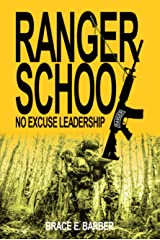 RANGER SCHOOL, NO EXCUSE LEADERSHIP: Inspiring True Stories of Ranger School Graduates Kindle Edition