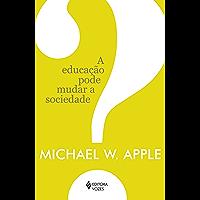 A educação pode mudar a sociedade?