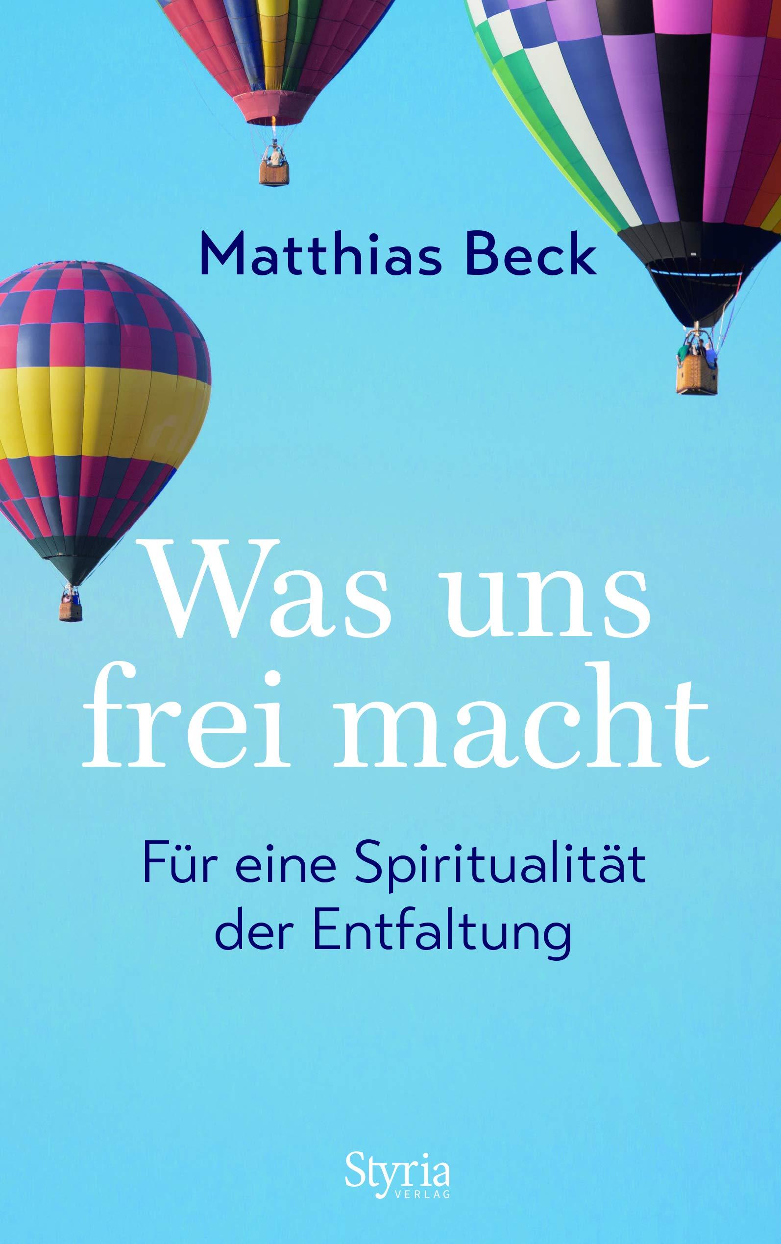 Was uns frei macht: Für eine Ethik der Entfaltung Gebundenes Buch – 1. Oktober 2018 Matthias Beck 322213605X Philosophie Christliche Lebensführung