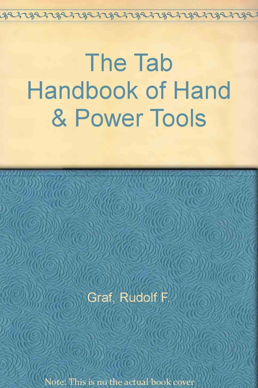 The Tab Handbook of Hand & Power Tools