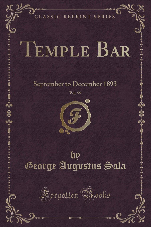 Temple Bar, Vol. 99: September to December 1893 (Classic Reprint) ebook