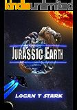 Jurassic Earth (The Jurassic Earth Saga  Book 1)