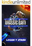 Jurassic Earth (The Jurassic Earth Saga  Book 1)
