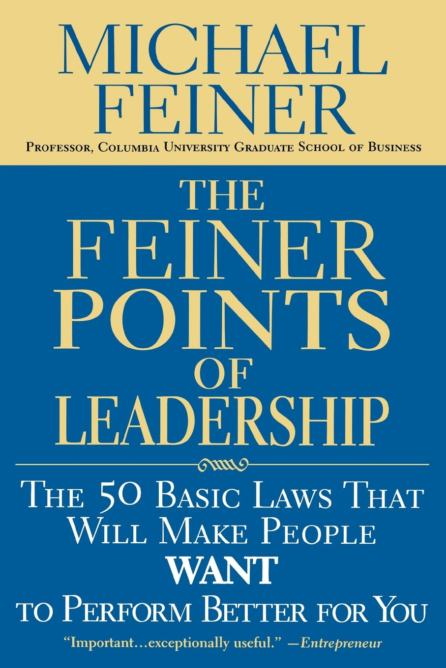 The Feiner Points of Leadership: The 50 Basic Laws That Will Make ...