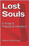Lost Souls: A Pride & Prejudice Variation