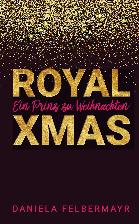 Royal Christmas: Ein Prinz zu Weihnachten: Amazon.de: Daniela ...
