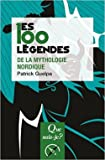 Les 100 légendes de la mythologie nordique