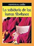 Sabiduria De Los Lamas Tibetanos (La Sabiduría De Los Lamas Tibe)