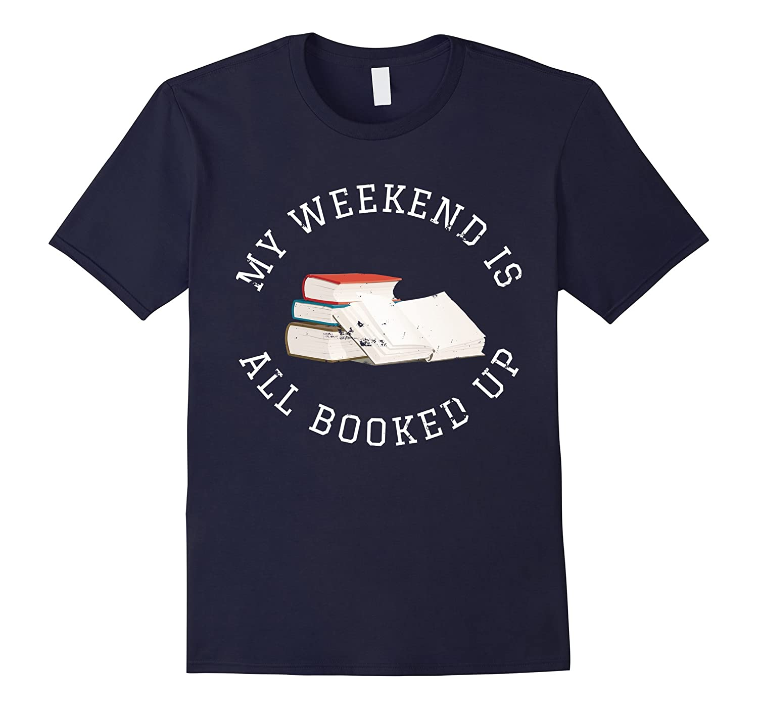 My Weekend is All Booked Up - Funny Reading T-Shirt-BN
