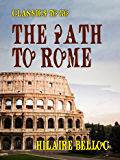 The Path to Rome (Classics To Go)