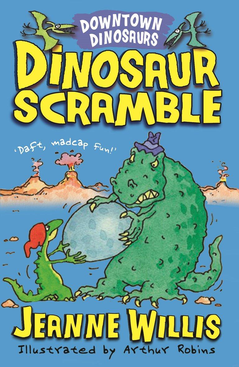 Dinosaur Scramble (Downtown Dinosaurs): Amazon.co.uk: Jeanne Willis ...