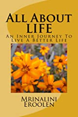 All About LIFE: The Inner Journey To Live A Better Life Kindle Edition