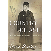 Country of Ash: A Jewish Doctor in Poland, 1939–1945