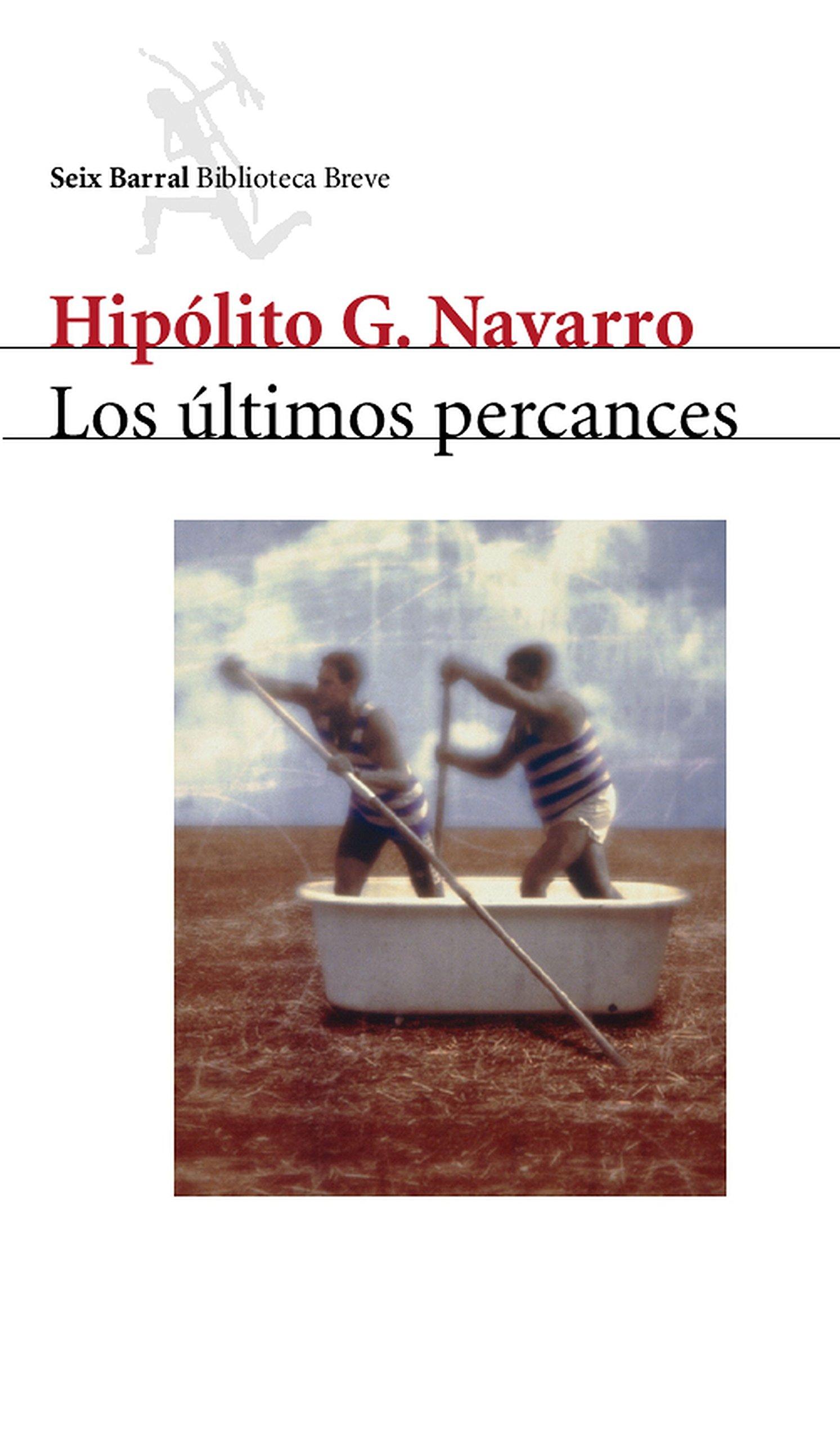 Los últimos percances (Biblioteca Breve) por Hipólito G. Navarro