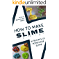 How to make Slime: 36 recipes of homemade slime