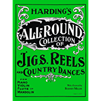 Harding's All-Round Collection of Jigs, Reels and Country Dances: For Piano, Violin, Flute, or Mandolin book cover