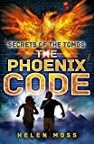 The Phoenix Code: Book 1 (Secrets of the Tombs)