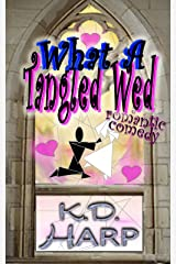 What a Tangled Wed: a romantic comedy