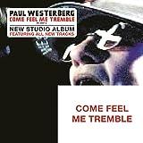 Come Feel Me Tremble [Explicit]
