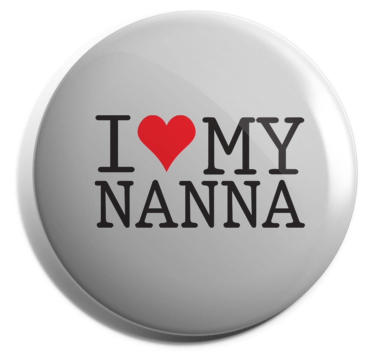 Hippowarehouse I Love My Nanna Badge Pin