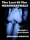 The Last of the Neanderthals: humorous horror (Wedding Feast Series Book 3)
