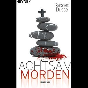 Achtsam morden: Roman (Achtsam morden-Reihe 1) (German Edition)