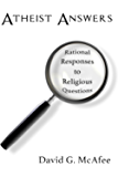 Atheist Answers: Rational Responses to Religious Questions