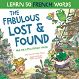 The Fabulous Lost and Found and the little French mouse: A heartwarming and funny bilingual children's book French English to