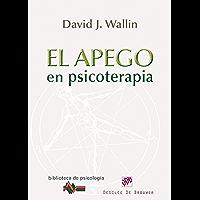 El apego en psicoterapia (Biblioteca de Psicología) (Spanish Edition)