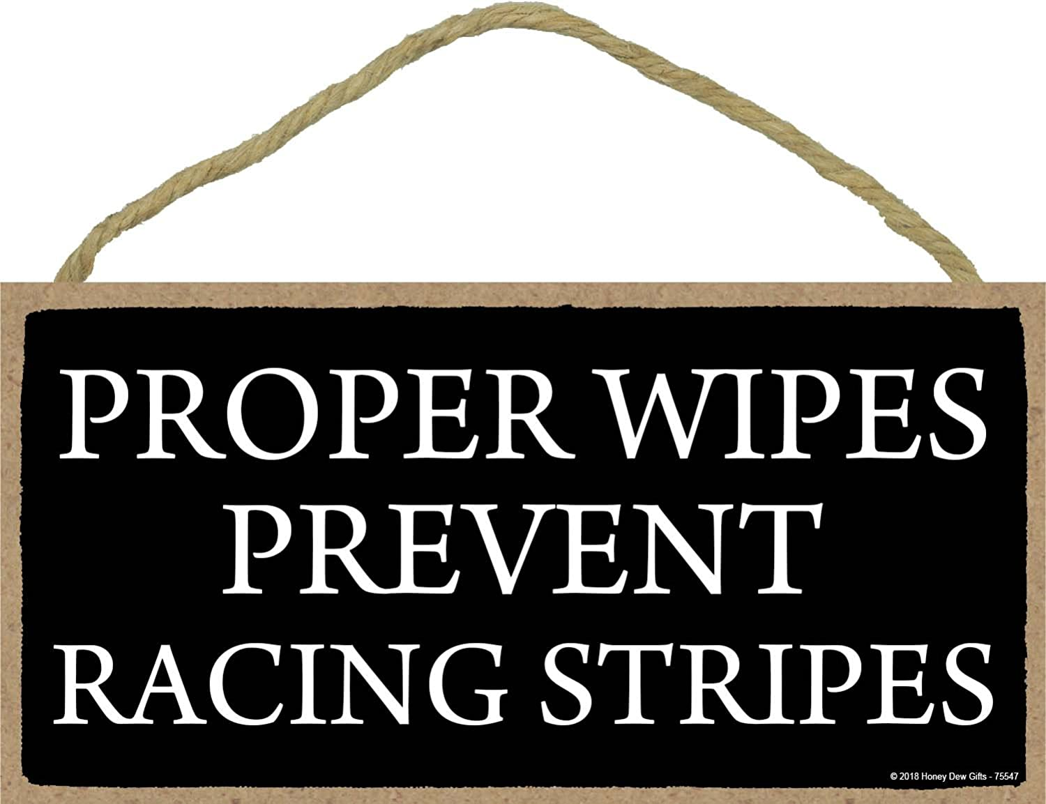 Honey Dew Gifts Proper Wipes Prevent Racing Stripes - 5 x 10 inch Hanging Funny Bathroom Signs, Wall Art, Decorative Wood Sign, Bathroom Decor
